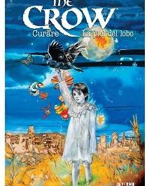 """The Crow: Curare y La Piel del Lobo"" (James O'Barr, Antoine Dodé y Jim Barry, Yermo Ediciones)"