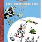 """Los Hombrecitos (1970-1972)"" (Albert Desprechins, Hao y Pierre Seron, Dolmen Editorial)"