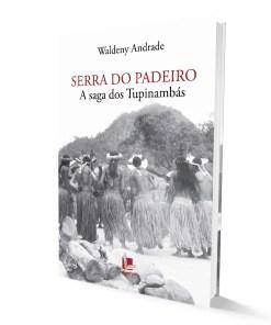 Serra do Padeiro: a saga dos Tupinambás