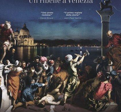 ️ Tintoretto. Um rebelde em Veneza
