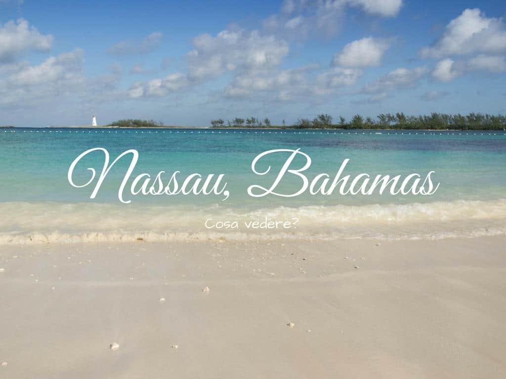 Cosa vedere a Nassau, capitale delle Bahamas?