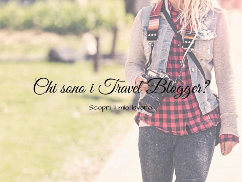 Chi sono i Travel Blogger
