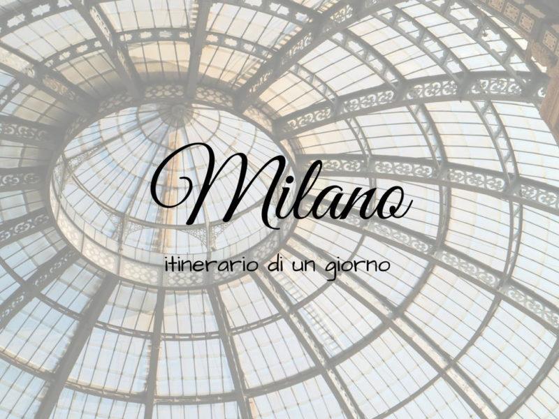 Cosa vedere in un giorno a Milano?