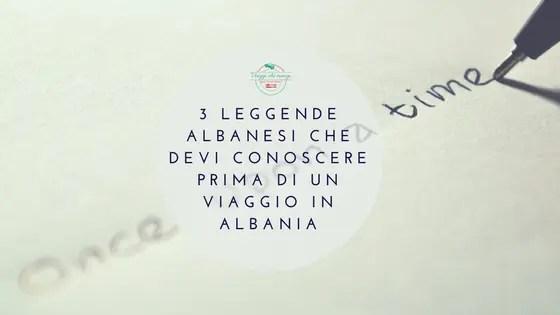copertina del post sulle 3 leggende albanesi da conoscere prima di partire per un viaggio in albania.