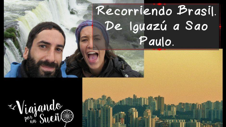 Recorriendo Brasil. De Iguazú a Sao Paulo.