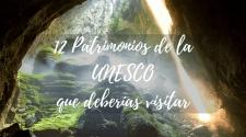 12 patrimonios de la UNESCO viajar