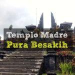 Templo Madre: Pura Besakih