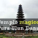 Un templo mágico: Pura Ulun Danu