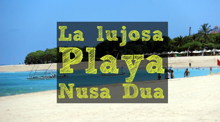 la playa de nusa dua - Bali - ban