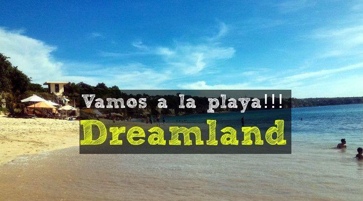 vamos a la playa dreamland-bali