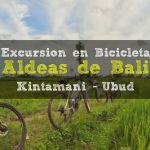 Excursion en bicicleta por las aldeas de Bali (Kintamani – Ubud)