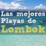 Las mejores playas de Lombok (2020)