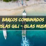 Barcos combinados entre Islas Gili e Islas Nusa