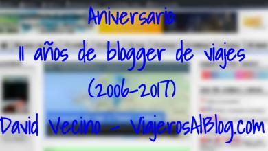 Photo of 11 años de blogger de viajes (2006-2017). Historia, evolución, aprendizaje, lo bueno y lo malo.