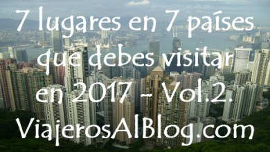7 lugares en 7 países que debes visitar en 2017 Vol2_ViajerosAlBlog