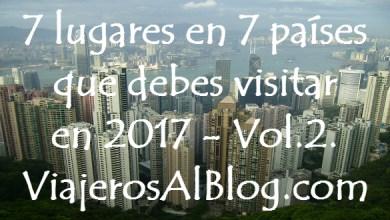 7 lugares en 7 países que debes visitar en 2017 Vol2_ViajerosAlBlog