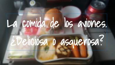 Photo of La comida de los aviones. ¿Deliciosa o asquerosa?