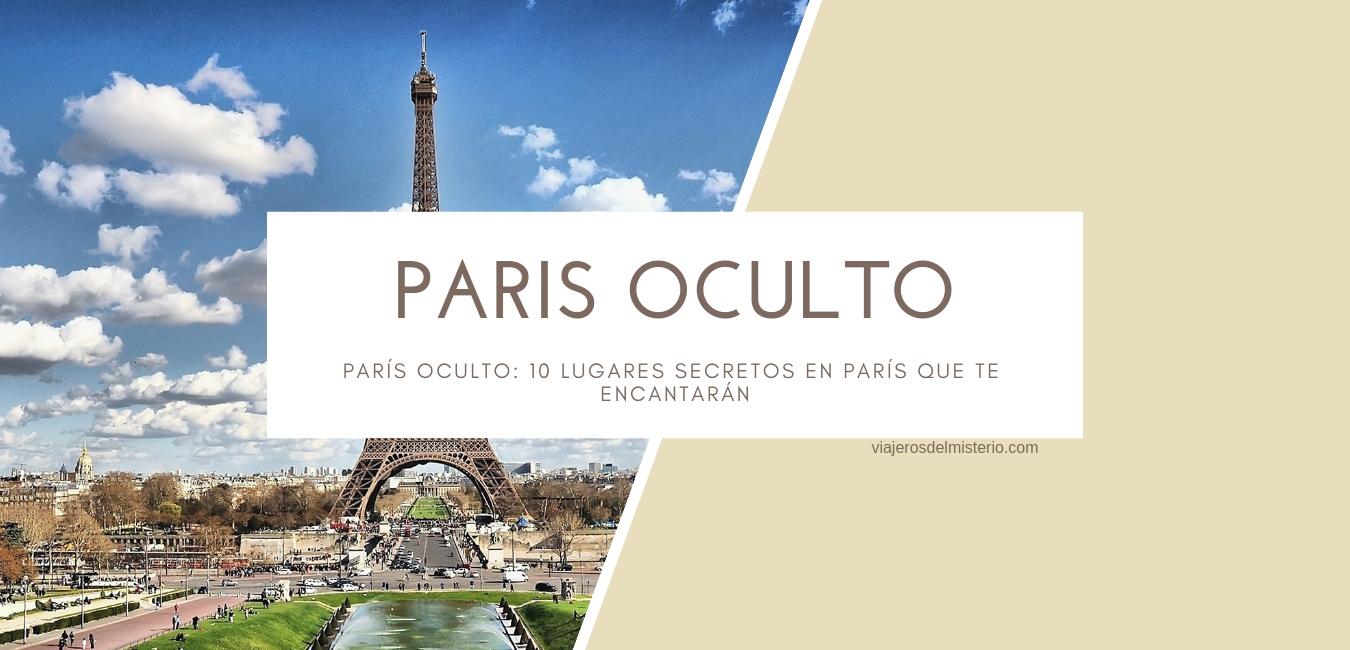 París oculto: 10 lugares secretos en París que te encantarán