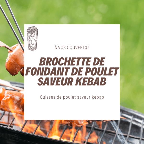 barbecue, BBQ, grillade, poulet, brochette en ligne, vente brochette, vente brochette de poulet, cuisse de poulet, fondant de poulet, poulet fondant