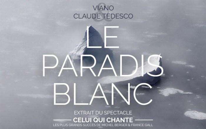 le Paradis Blanc - single -spectacle - Viano