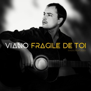 fragile de toi - viano- radio edit 2020