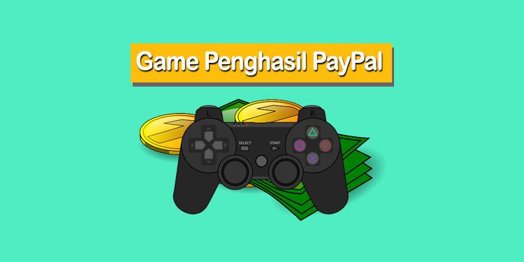 Daftar Game Penghasil PayPal Tercepat 2020 Yang Terbukti Membayar