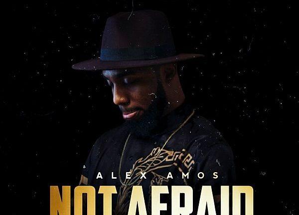 Not Afraid – Alex Amos Ft. Teekaywitty