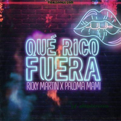 Ricky Martin & Paloma Mami – Que Rico Fuera