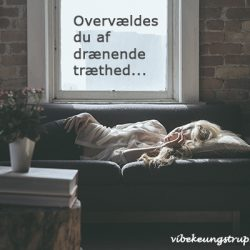 Hvorfor er jeg så træt - hjælp mig | Vibeke Ungstrup, Terapeut, Healer, Mentor, Hillerød, Helsinge, Nordsjælland