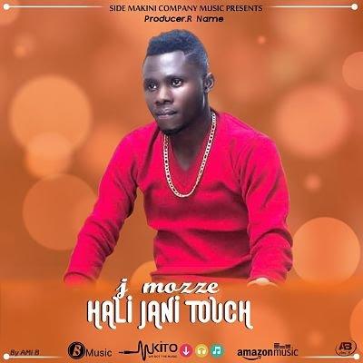 J Mozze - Halija Ni Touch | DOWNLOAD MP3