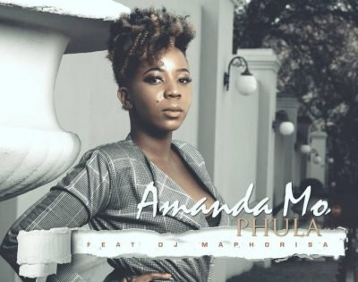 Amanda Mo ft DJ Maphorisa – Phula Mp3