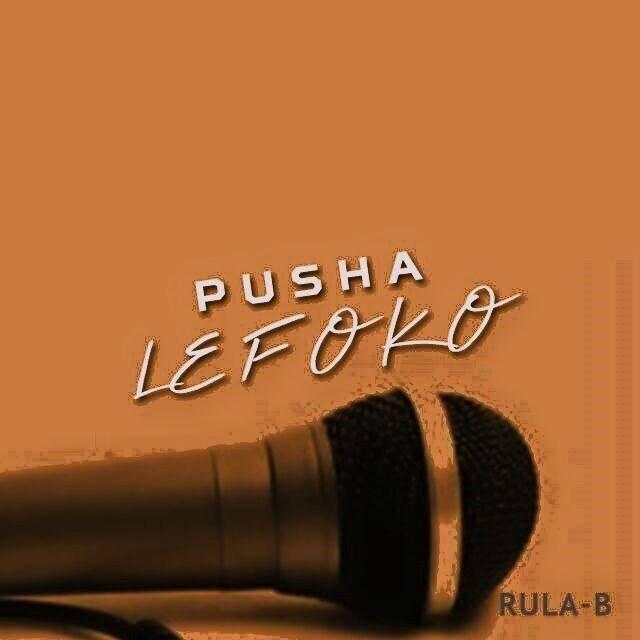 Rula-B – Pusha Lefoko