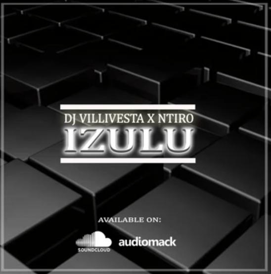 Villivesta ft Ntiro – izulu | Mp3 Download