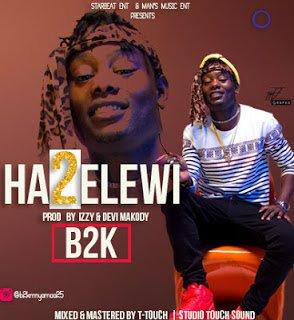 B2K - Hatuelewi | Mp3 Download