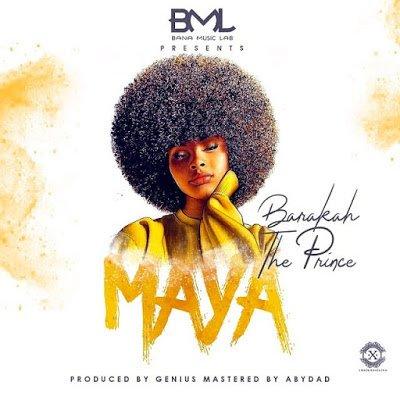 Barakah The Prince Ft. Genius - Maya   Download Mp3