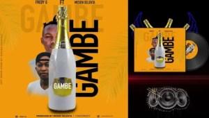 Gambe - Fredy G ft Mesen Selekta