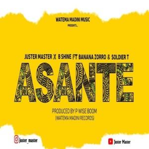 Download | Juster Master X B shine Ft Banana Zorro & Soldier T – ASANTE Mp3 Audio