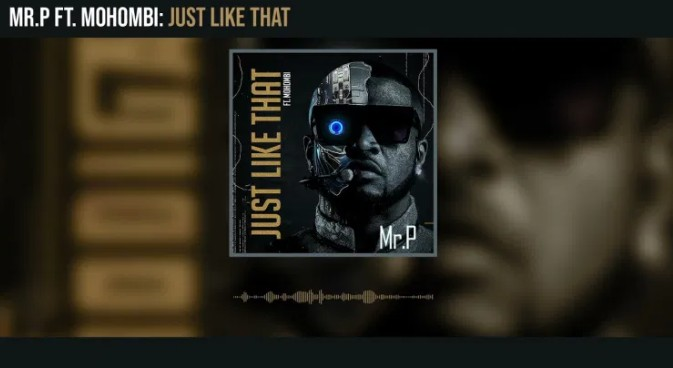 Mr. P ft Mohombi – Just Like That Mp3