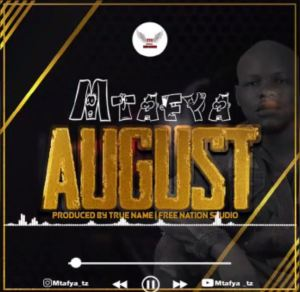 Download | Mtafya – August Mp3 Audio