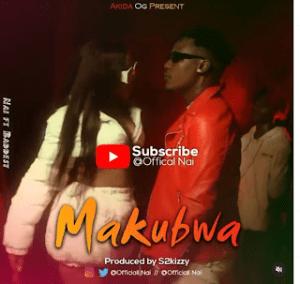 Download   Officiall Nai Ft. Baddest - Makubwa Mp3 Audio
