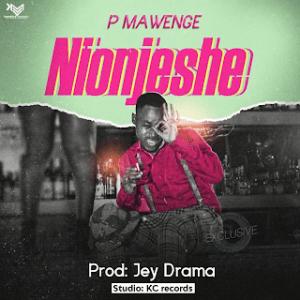 Download   P Mawenge – Nionjeshe Mp3 Audio