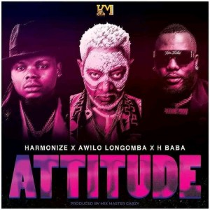 Harmonize Ft Awilo Longomba & H Baba - Atitude Mp3 Audio
