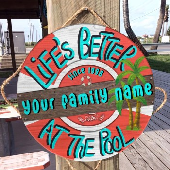 Life's Better At The Pool Wood Sign, Custom Family Name Wood Sign, Pool Sign