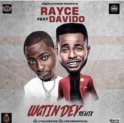 Rayce ft Davido – WETIN DEY (Remix)