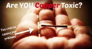 IUD-copper toxic