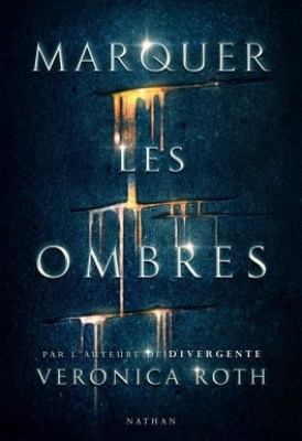 marquer les ombres veronica roth