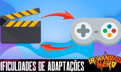 Jogo pra série, filme pra jogo... as dificuldades de adaptações | IN 53