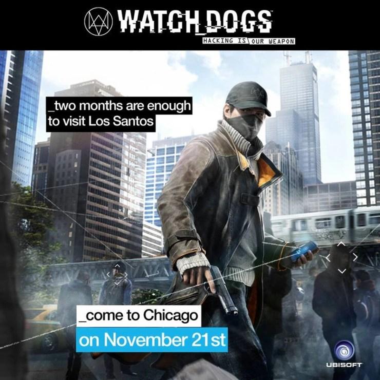 """Campanha de marketing da Ubisoft para promover Watch Dogs e comparando com a franquia GTA: """"Dois meses é o suficiente para visitar Los Santos, venha para Chicago a 21 de Novembro"""""""