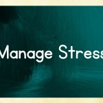 Manage Stress.  Control Blood Pressure