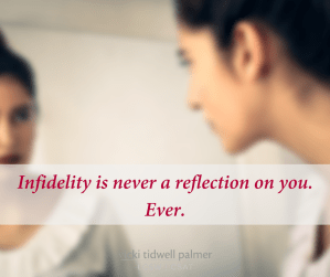 Infidelity is never a reflection on you